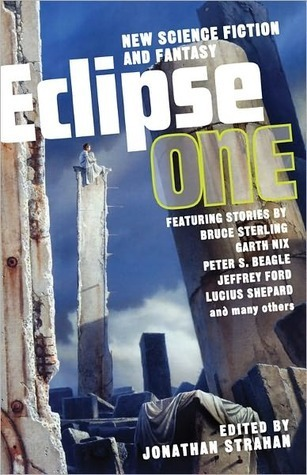 Eclipse 1: New Science Fiction And Fantasy  by  Jonathan Strahan