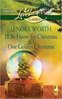 I'll Be Home for Christmas and One Golden Chr: I'll Be Home for Christmas\One Golden Christmas