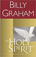 The Holy Spirit: Activating God's Power in Your Life (Essential Billy Graham Library)