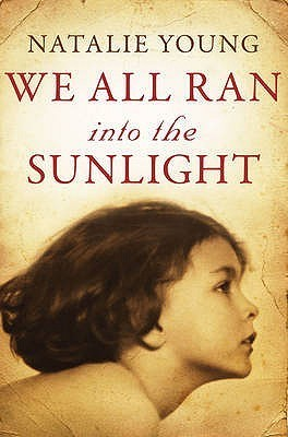 We All Ran Into the Sunlight Natalie Young