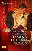 Taming the Texas Tycoon (Silhouette Desire)