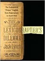 """The Lexicographer's Dilemma: The Evolution of """"Proper"""" English, from Shakespeare to South Park"""