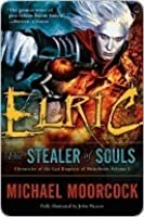 Elric: The Stealer of Souls (Chronicles of the Last Emperor of Melniboné, #1)