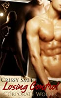 Losing Control (Corporate Wolves, #2)