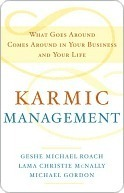 Karmic Management: The Secret Laws of Karma that will Create Success in All Aspects of Your Life Michael Roach