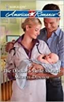 The Doctor's Little Miracle (Harlequin American Romance)