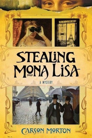 Stealing Mona Lisa: A Mystery  by  Carson Morton