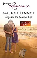 Abby and the Bachelor Cop (Harlequin Romance)