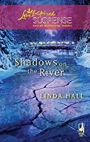 Shadows on the River (Shadows Series #3) (Steeple Hill Love Inspired Suspense #146)