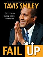 Fail Up: 20 Lessons on Building Success from Failure