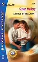 A Little Bit Pregnant (Silhoutte Special Ed. No 1573) (Readers' Ring series)