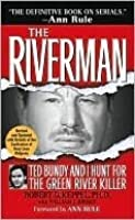 The Riverman: Ted Bundy and I Hunt for the Green River Killer