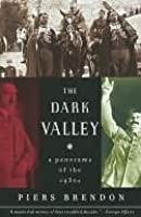 The Dark Valley: A Panorama of the 1930s