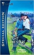 Light The Stars (Cowboys of Cold Creek, #1) (Silhouette Special Edition #1748) RaeAnne Thayne