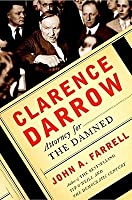 Clarence Darrow: Attorney for the Damned