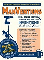 ManVentions: From Cruise Control to Cordless Drills - Inventions Men Can't Live Without