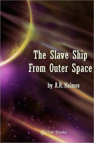 The Slave Ship From Outer Space  by  Harry Bates