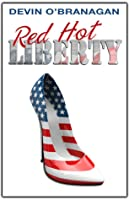 Red Hot Liberty (Red Hot Novels, #2)