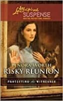 Risky Reunion (Steeple Hill Love Inspired Suspense #200)(Protecting the Witnesses Bk 6)