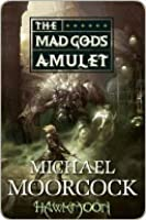 The Mad God's Amulet (The History of the Runestaff, #2)