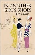In Another Girls Shoes Berta Ruck