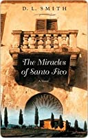 The Miracles of Santo Fico: A Novel