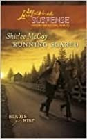 Running Scared (Steeple Hill Love Inspired Suspense #203) (Heroes for Hire, #2)