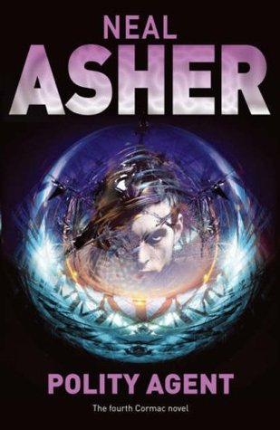 Polity Agent (Agent Cormac, #4) Neal Asher