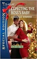 Expecting the Boss's Baby (Bravo Family Ties) (Silhouette Special Edition #2077)