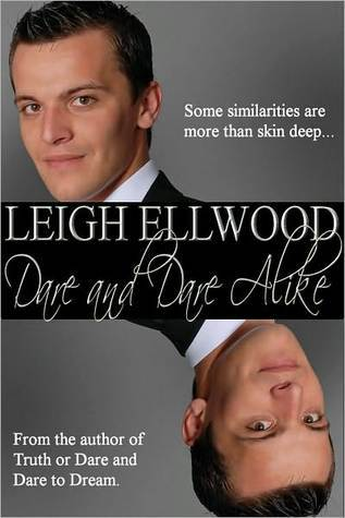 Dare and Dare Alike (Dareville, #5) Leigh Ellwood
