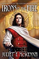 Irons in the Fire (The Chronicles of the Lescari Revolution, #1)
