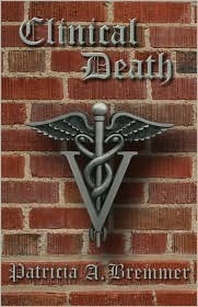 Clinical Death  by  Patricia A. Bremmer