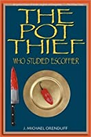 The Pot Thief Who Studied Escoffier