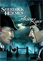 Arsene Lupin Vs. Herlock Sholmes: A Classic Tale of the World's Greatest Thief and the World's Greatest Detective!