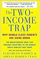 The Two Income Trap: Why Middle-Class Mothers and Fathers Are Going Broke