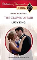 The Crown Affair (Harlequin Presents Extra)