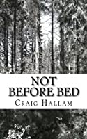 Not Before Bed (1st edition)