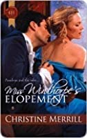 Miss Winthorpe's Elopement (Harlequin Historical)