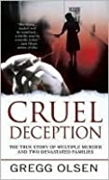 Cruel Deception: A Mother's Deadly Game, a Prosecutor's Crusade for Justice (St. Martin's True Crime Library)