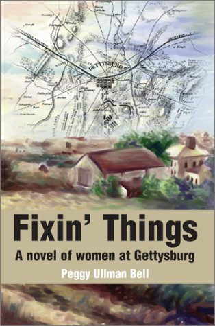 Women at Gettysburg: Fixin Things  by  Peggy Ullman Bell