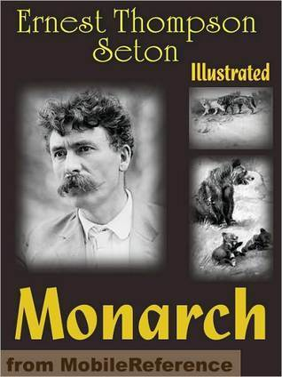 Monarch: The Big Bear of Tallac  by  Ernest Thompson Seton