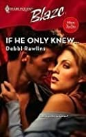 If He Only Knew... (Harlequin Blaze #351)(Men To Do)