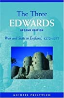 The Three Edwards: War and State in England