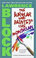 The Burglar Who Painted Like Mondrian (Rhodenbarr, #5)