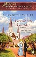Crescent City Courtship (Love Inspired Historical)