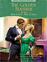 The Golden Feather (Signet Regency Romance)