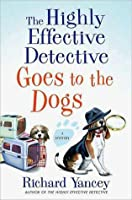 The Highly Effective Detective Goes to the Dogs (The Highly Effective Detective, #2)