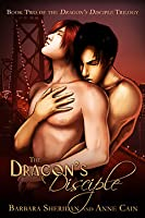 The Dragon's Disciple (Dragon's Disciple/Blood Brothers, #4)