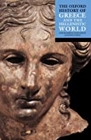 The Oxford History of Greece and the Hellenistic World