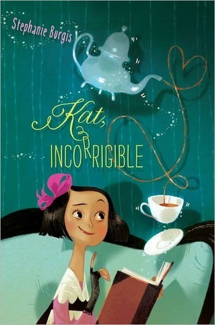 Kat, Incorrigible (Kat, Incorrigible, #1)  by  Stephanie Burgis